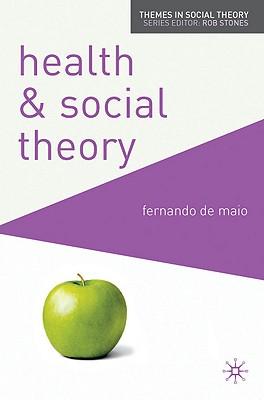 Health and Social Theory By De Maio, Fernando