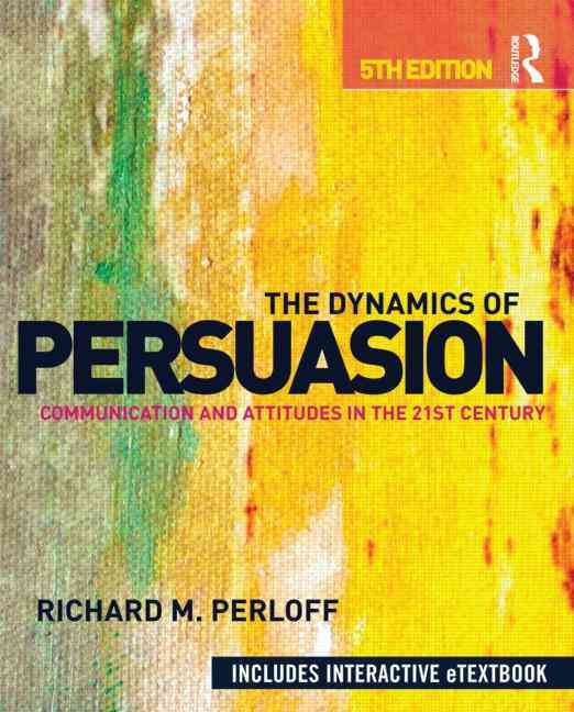 The Dynamics of Persuasion By Perloff, Richard M.