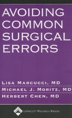 Avoiding Common Surgical Errors By Marcucci, Lisa, M.D. (EDT)/ Moritz, Michael J., M.D. (EDT)/ Chen, Herbert (EDT)